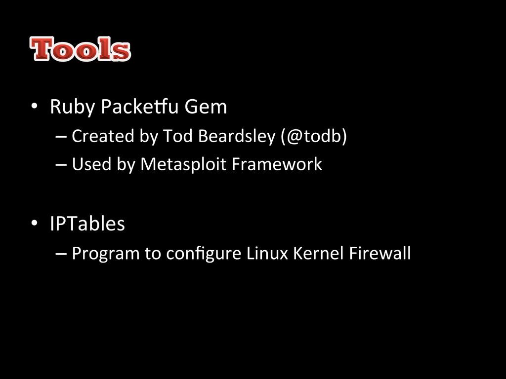 • Ruby Packe]u Gem  –Created by...