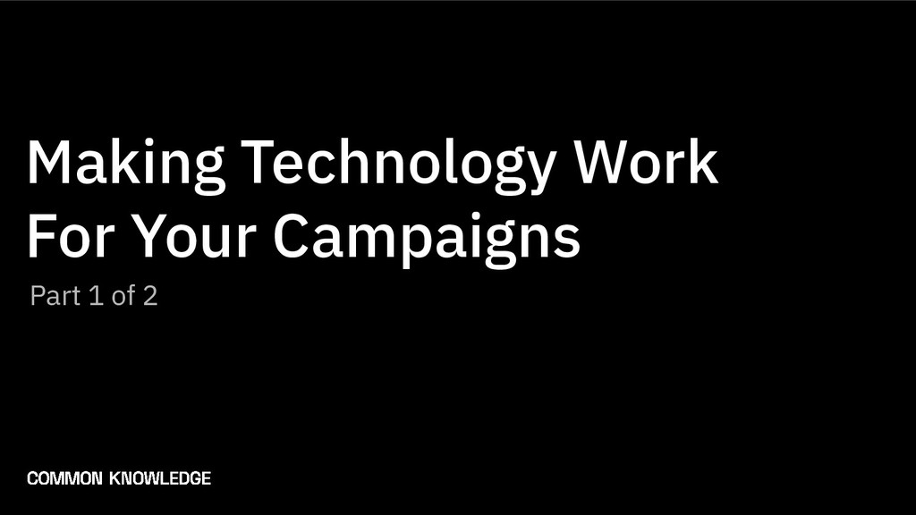 Making Technology Work For Your Campaigns Part ...