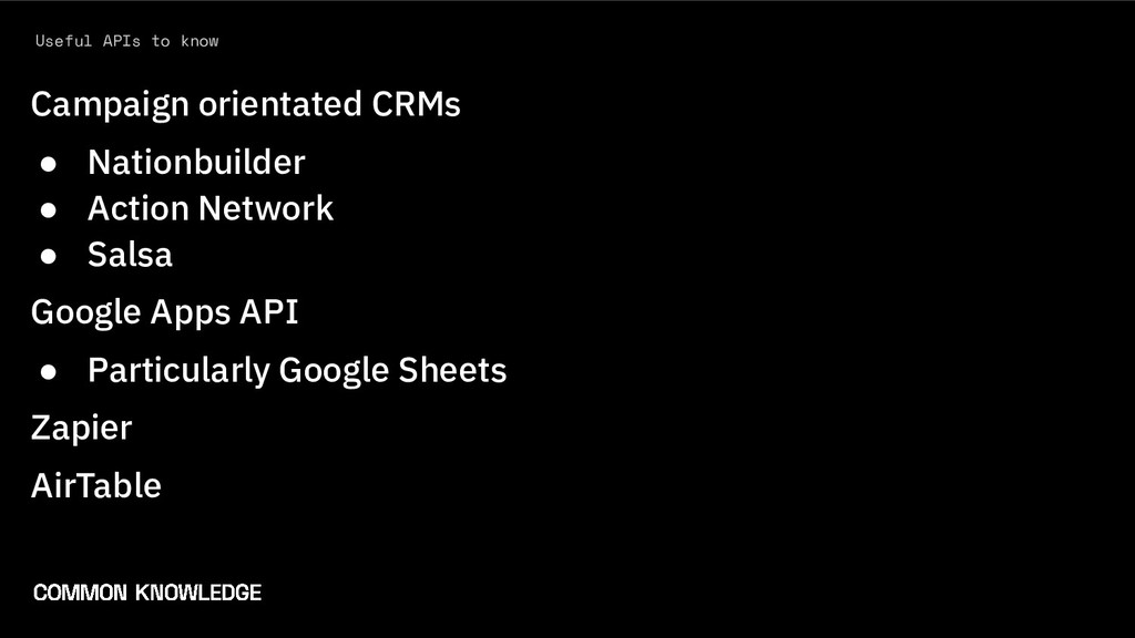 Useful APIs to know Campaign orientated CRMs ● ...