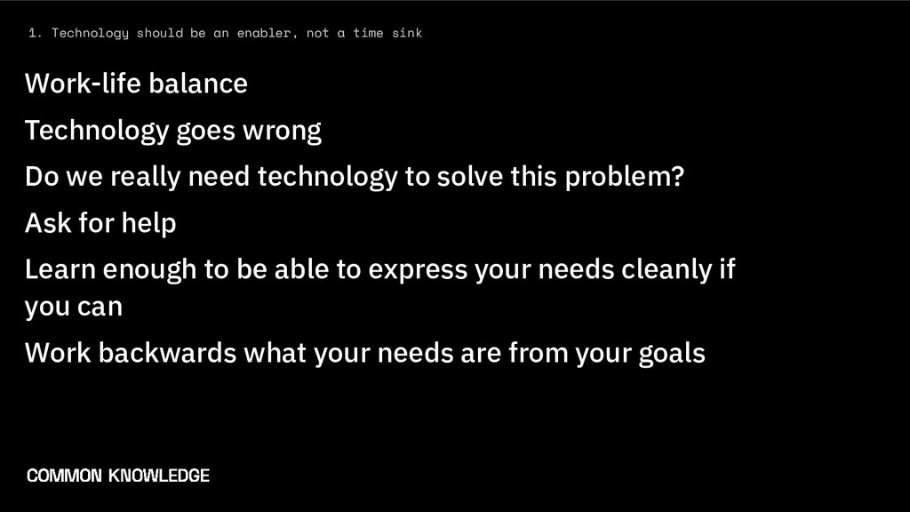 1. Technology should be an enabler, not a time ...