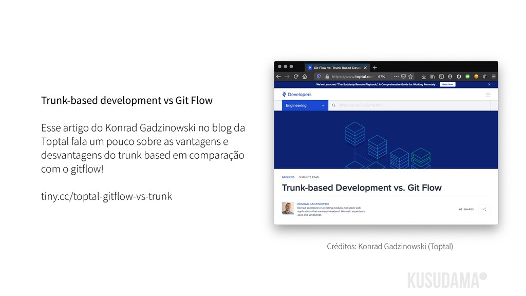 Trunk-based development vs Git Flow Esse artigo...