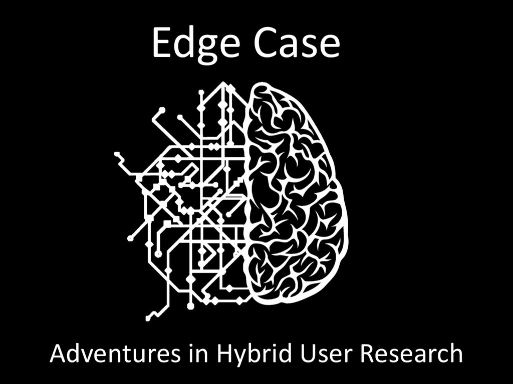 Edge Case Adventures in Hybrid User Research