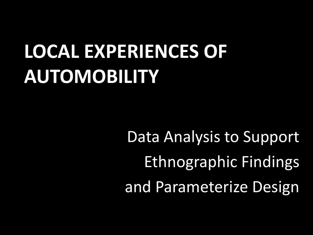 LOCAL EXPERIENCES OF AUTOMOBILITY Data Analysis...