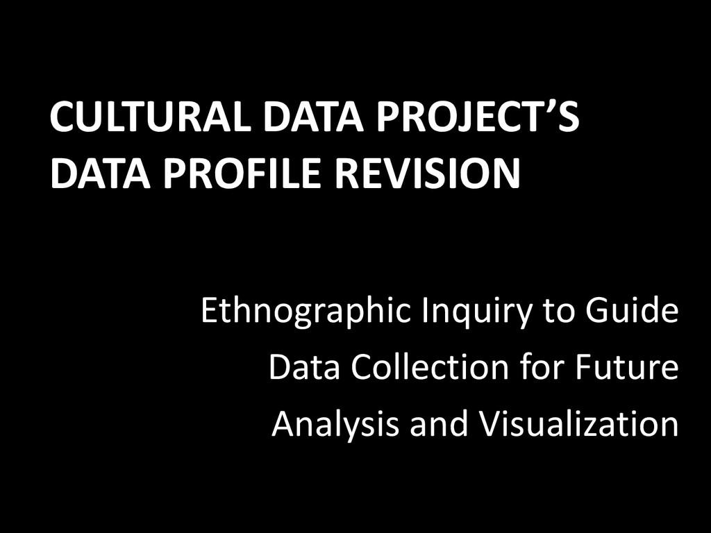 CULTURAL DATA PROJECT'S DATA PROFILE REVISION E...