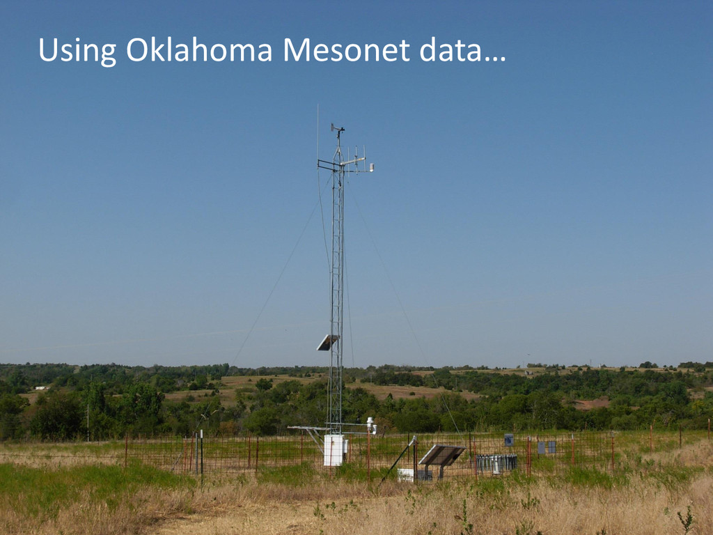 Using Oklahoma Mesonet data…