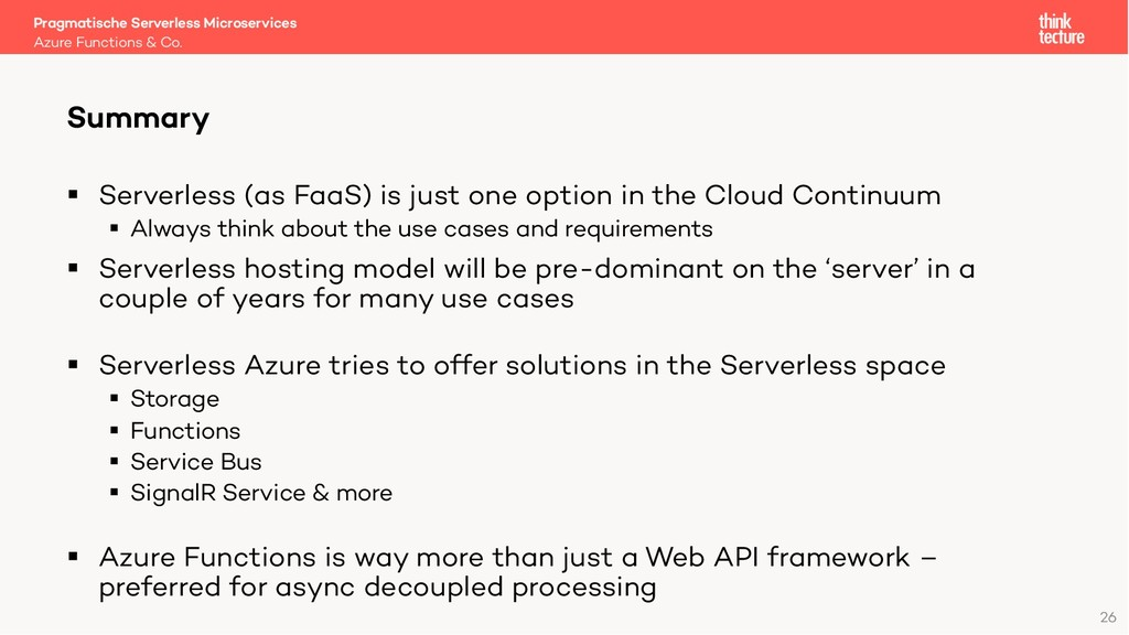 26 § Serverless (as FaaS) is just one option in...