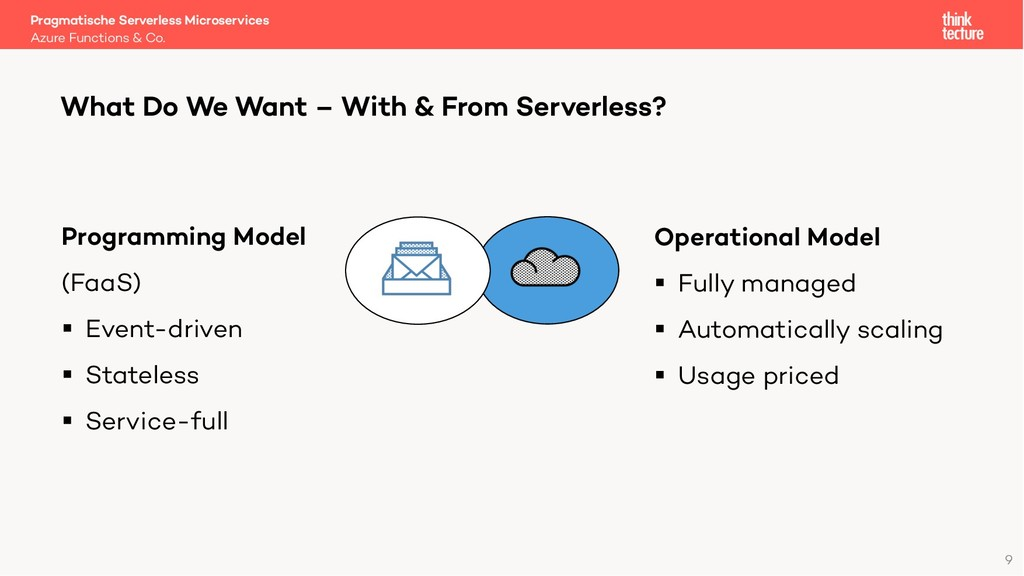 9 What Do We Want – With & From Serverless? Pro...