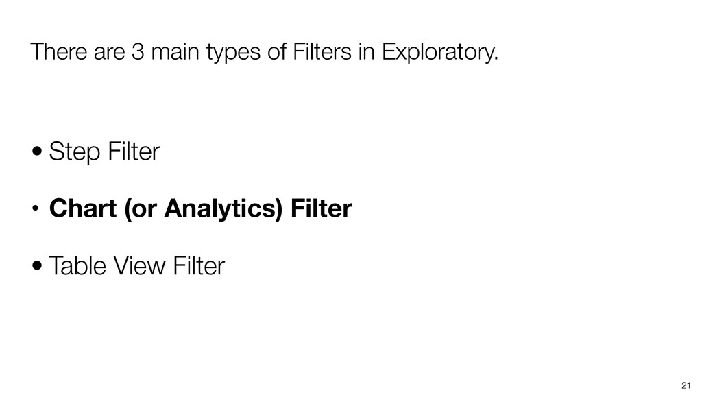 • Step Filter • Chart (or Analytics) Filter • T...