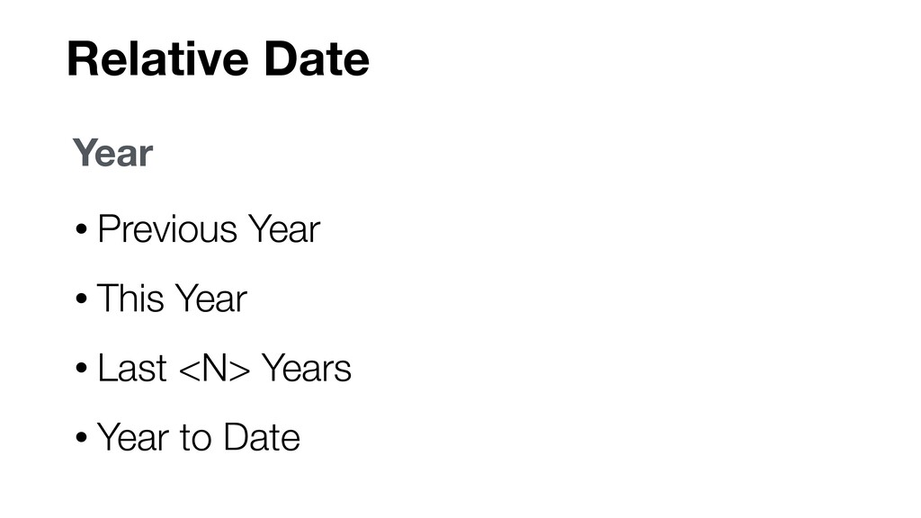 Relative Date • Previous Year • This Year • Las...