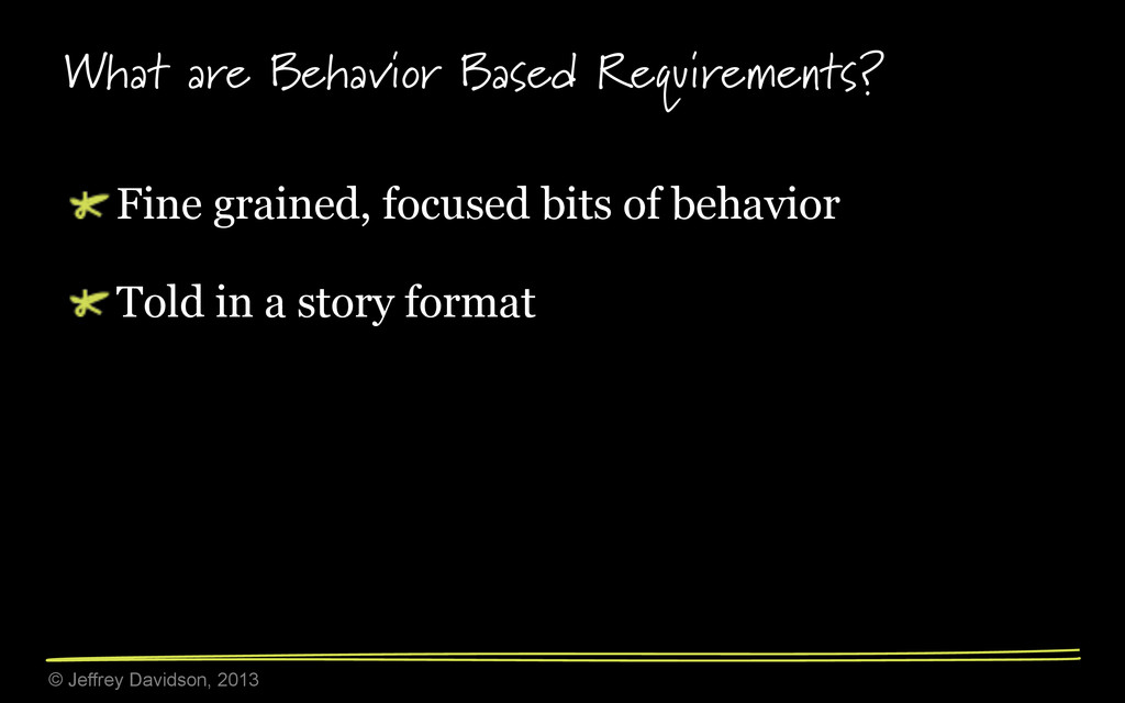 © Jeffrey Davidson, 2013 What are Behavior Base...