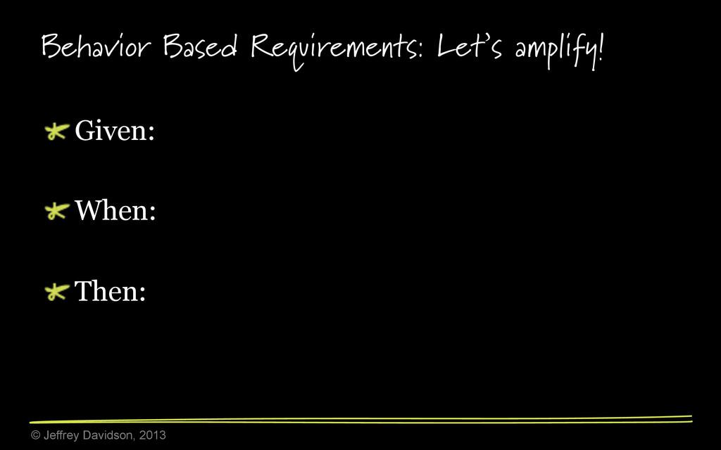 © Jeffrey Davidson, 2013 Behavior Based Require...