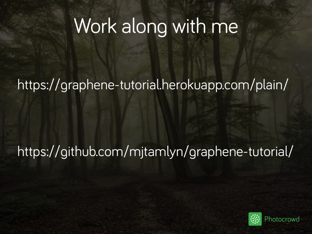 Work along with me https://graphene-tutorial.he...