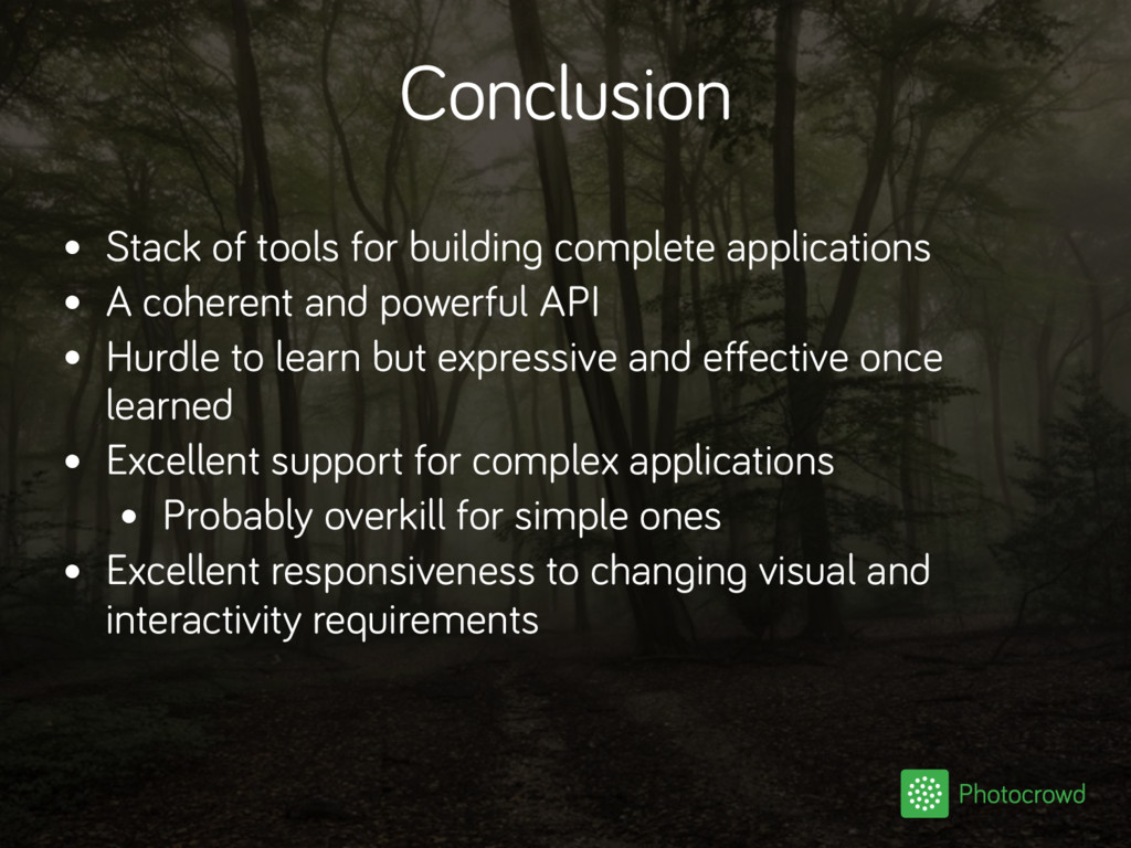 Conclusion • Stack of tools for building comple...