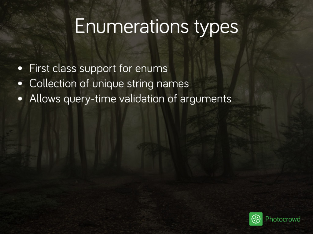 Enumerations types • First class support for en...