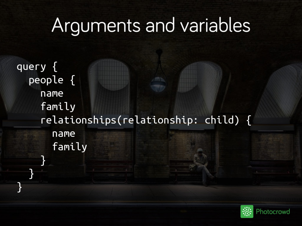 Arguments and variables query { people { name f...