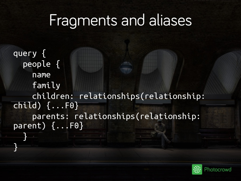 Fragments and aliases query { people { name fam...