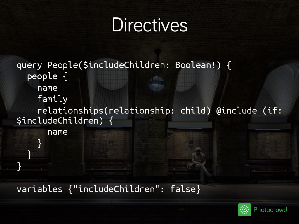 Directives query People($includeChildren: Boole...