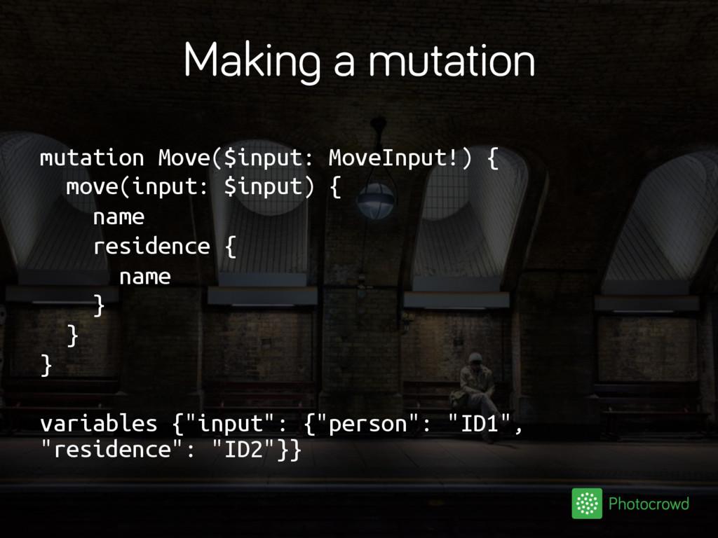 Making a mutation mutation Move($input: MoveInp...