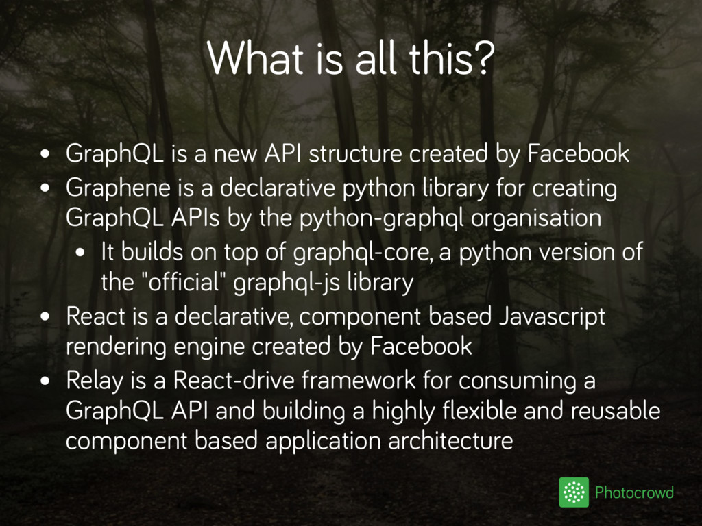What is all this? • GraphQL is a new API struct...