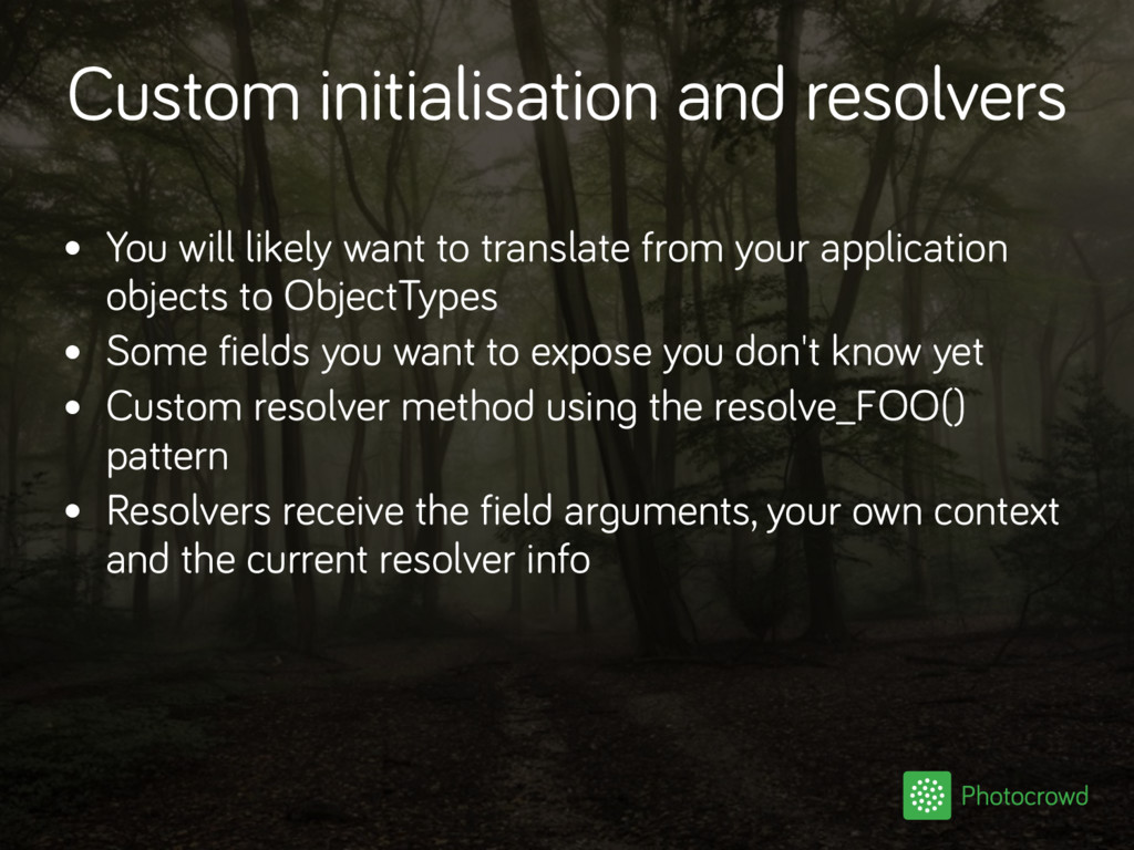 Custom initialisation and resolvers • You will ...