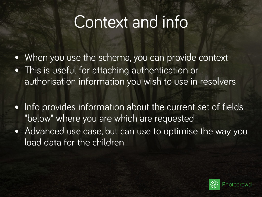 Context and info • When you use the schema, you...