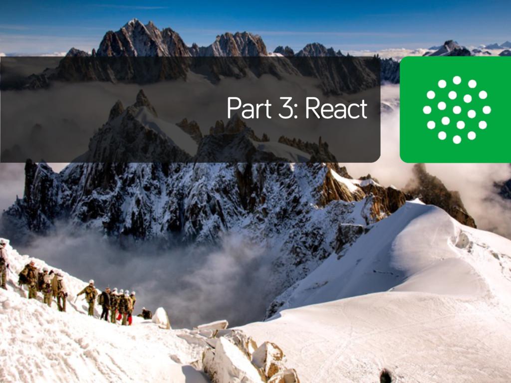 Part 3: React