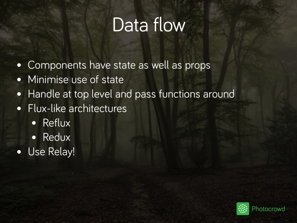 Data flow • Components have state as well as pr...