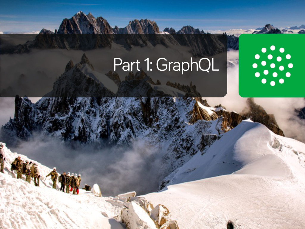 Part 1: GraphQL