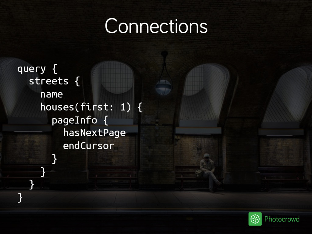 Connections query { streets { name houses(first...