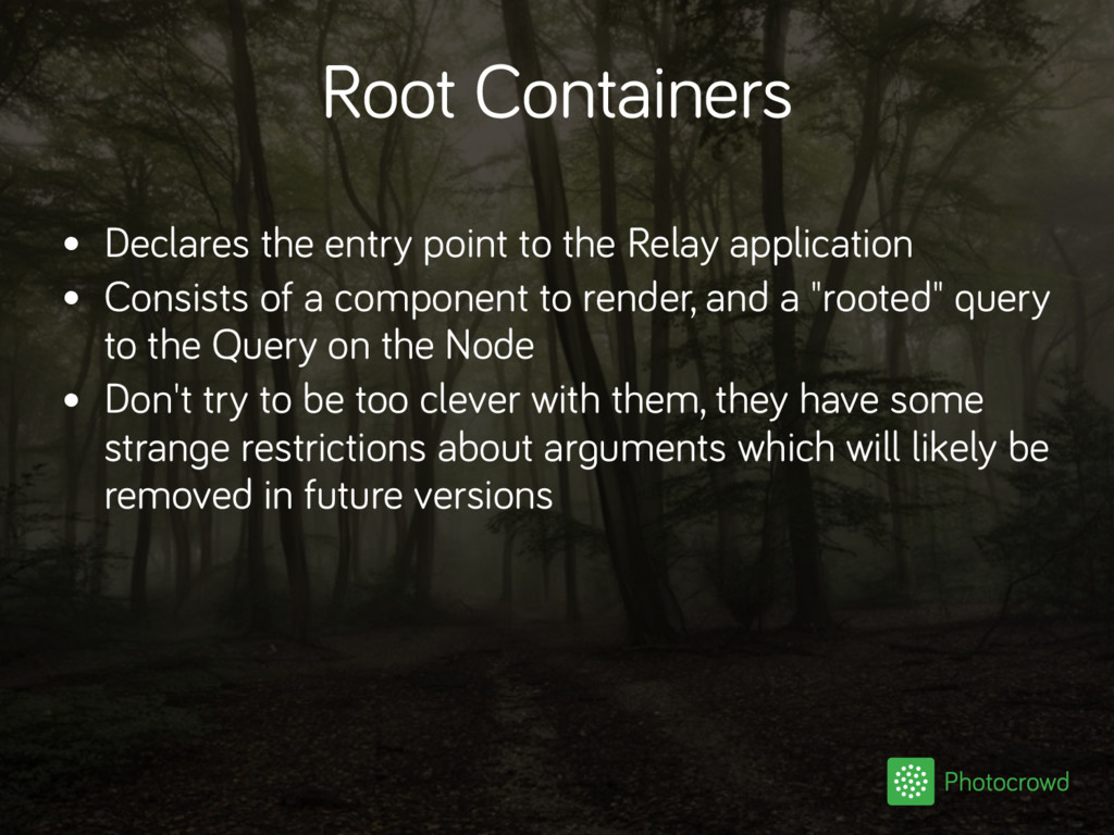 Root Containers • Declares the entry point to t...