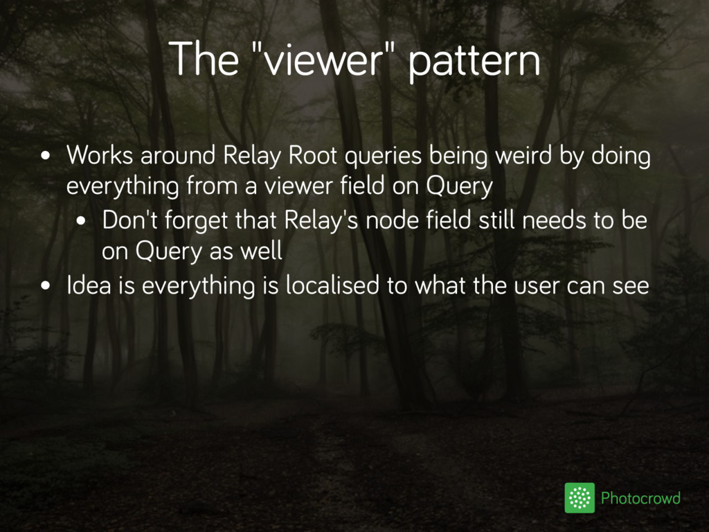 """The """"viewer"""" pattern • Works around Relay Root ..."""