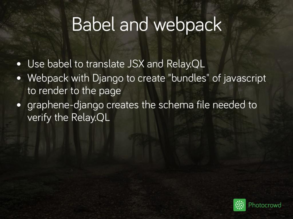 Babel and webpack • Use babel to translate JSX ...