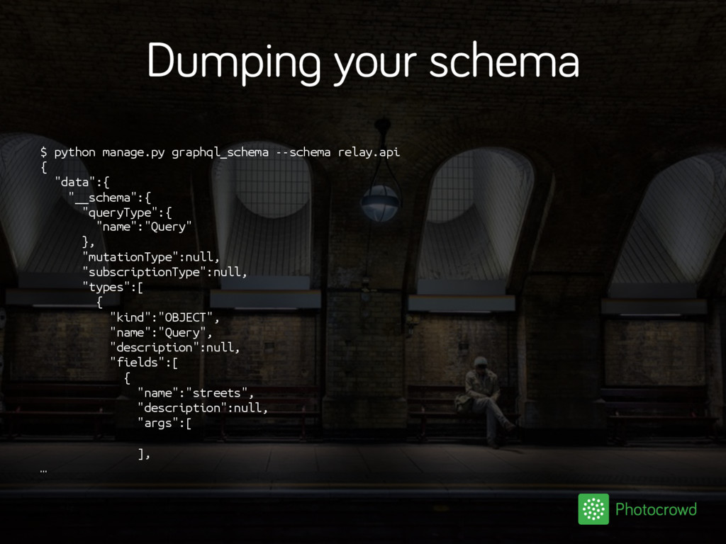 Dumping your schema $ python manage.py graphql_...