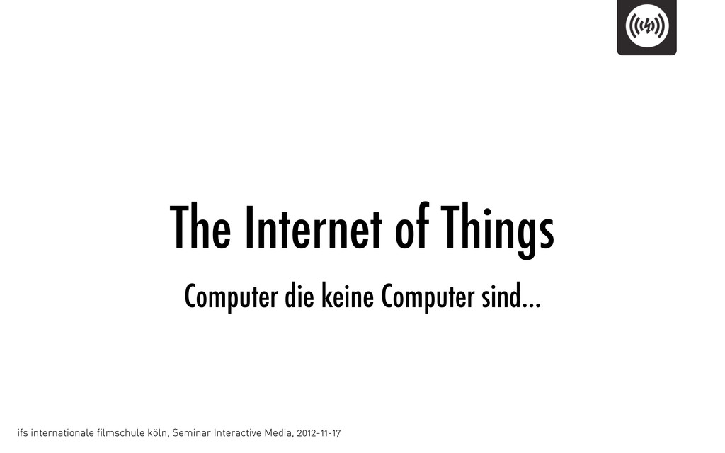 The Internet of Things ifs internationale films...