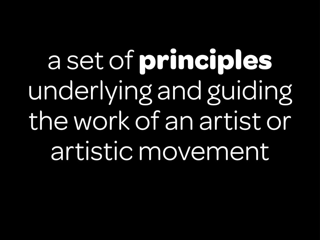 a set of principles underlying and guiding the ...