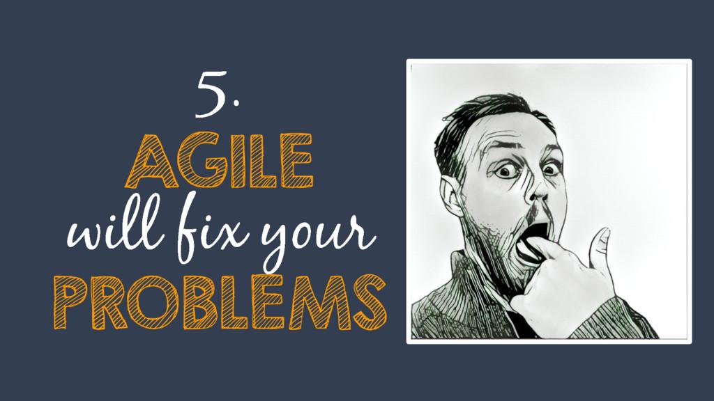 AGILE PROBLEMS