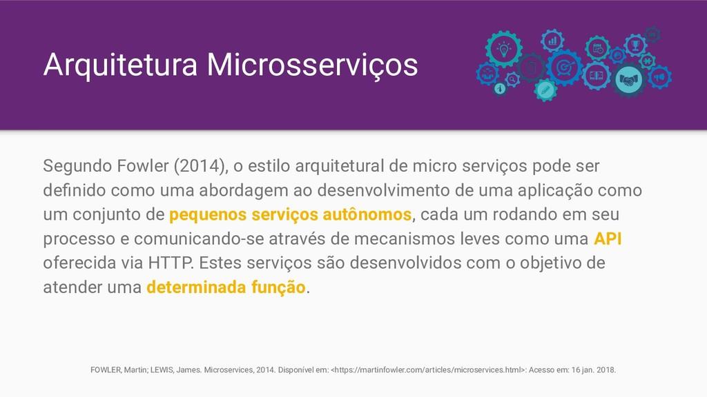 Arquitetura Microsserviços Segundo Fowler (2014...