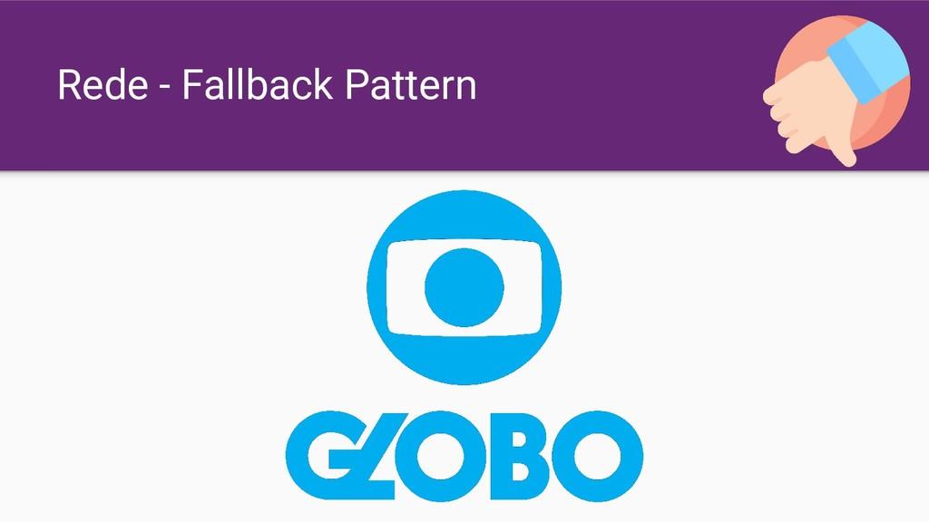 Rede - Fallback Pattern