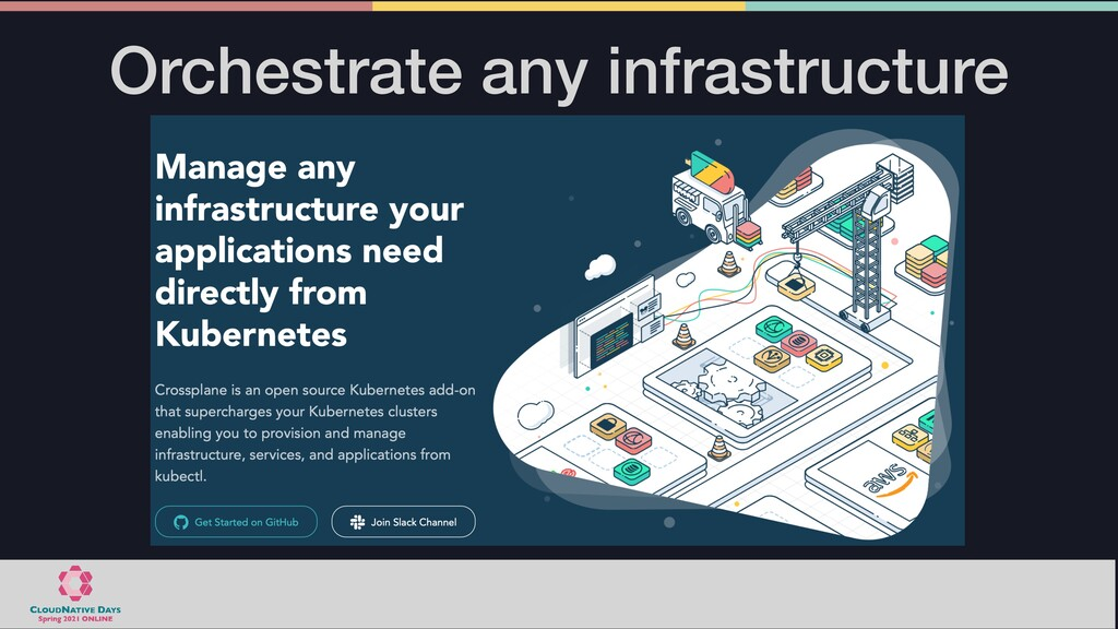 Orchestrate any infrastructure