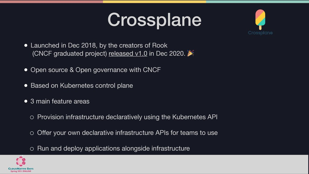 Crossplane • Launched in Dec 2018, by the creat...