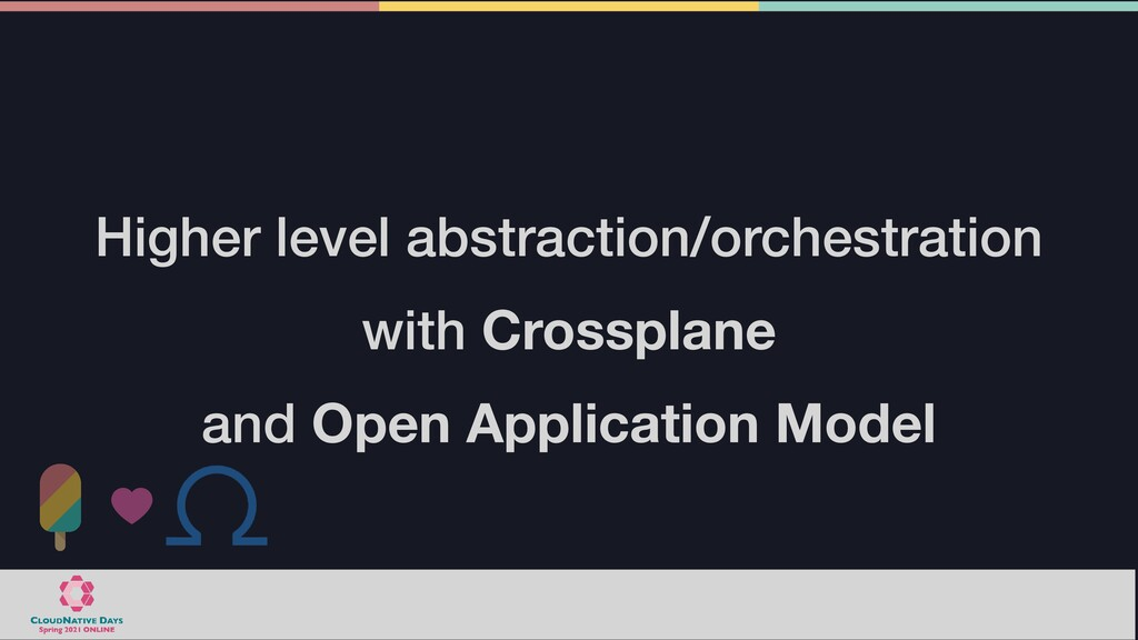 Higher level abstraction/orchestration with Cro...