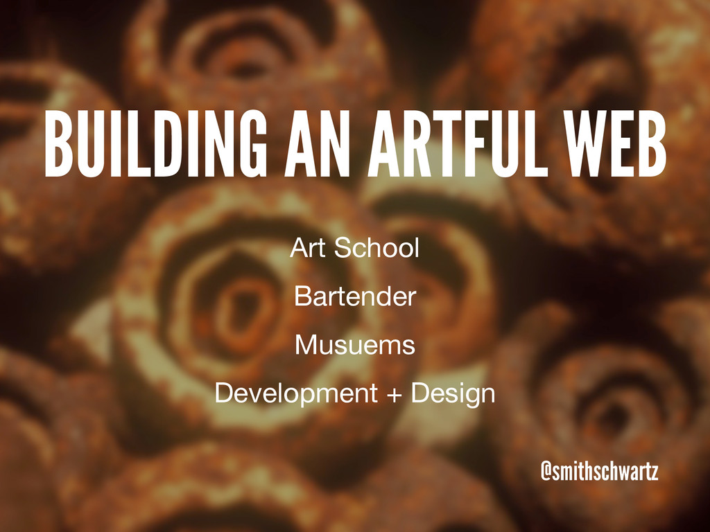 @smithschwartz Art School Bartender Musuems Dev...