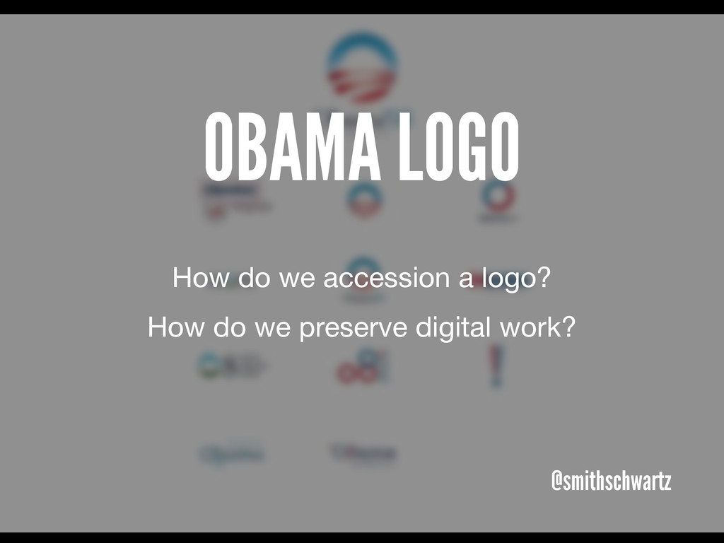 OBAMA LOGO @smithschwartz How do we accession a...