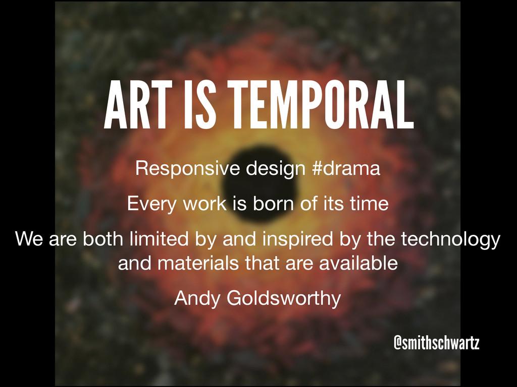 ART IS TEMPORAL @smithschwartz Responsive desig...