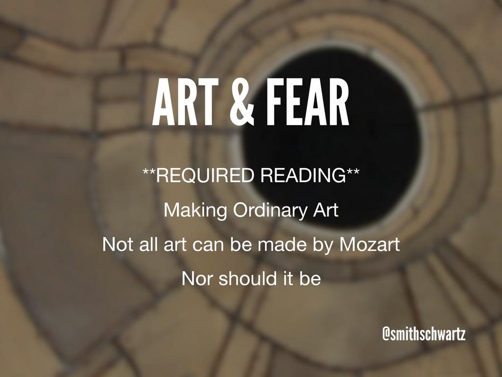 ART & FEAR @smithschwartz **REQUIRED READING** ...