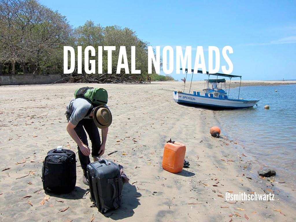 DIGITAL NOMADS @smithschwartz