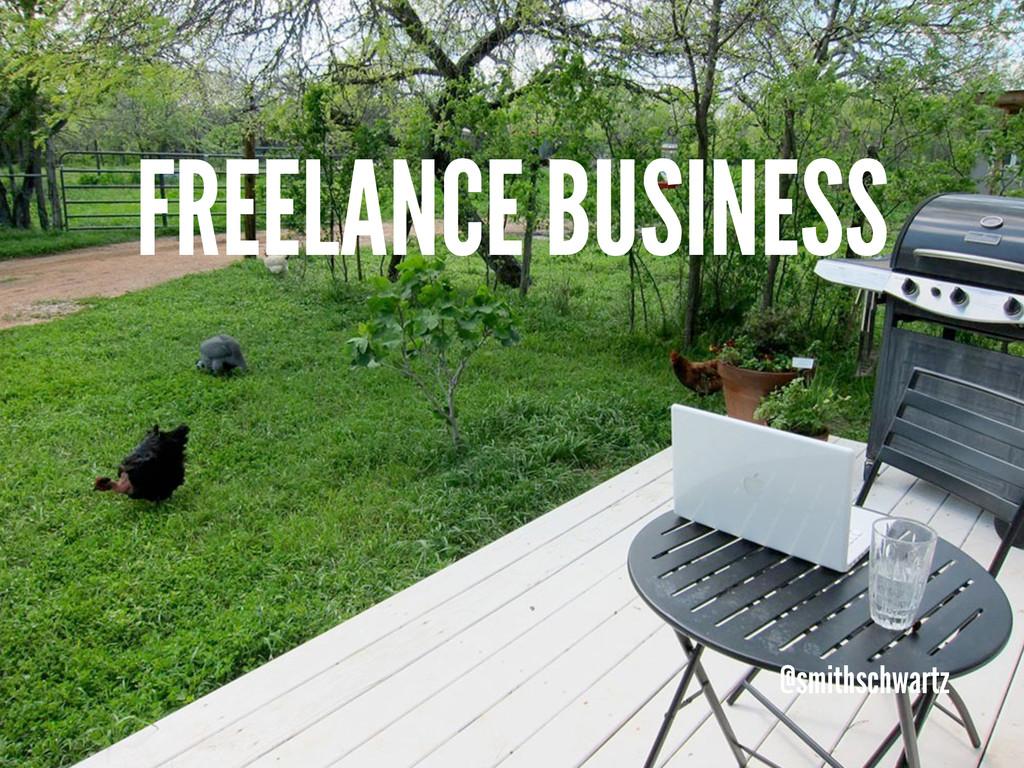 FREELANCE BUSINESS @smithschwartz