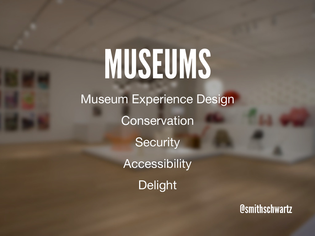 MUSEUMS @smithschwartz Museum Experience Design...