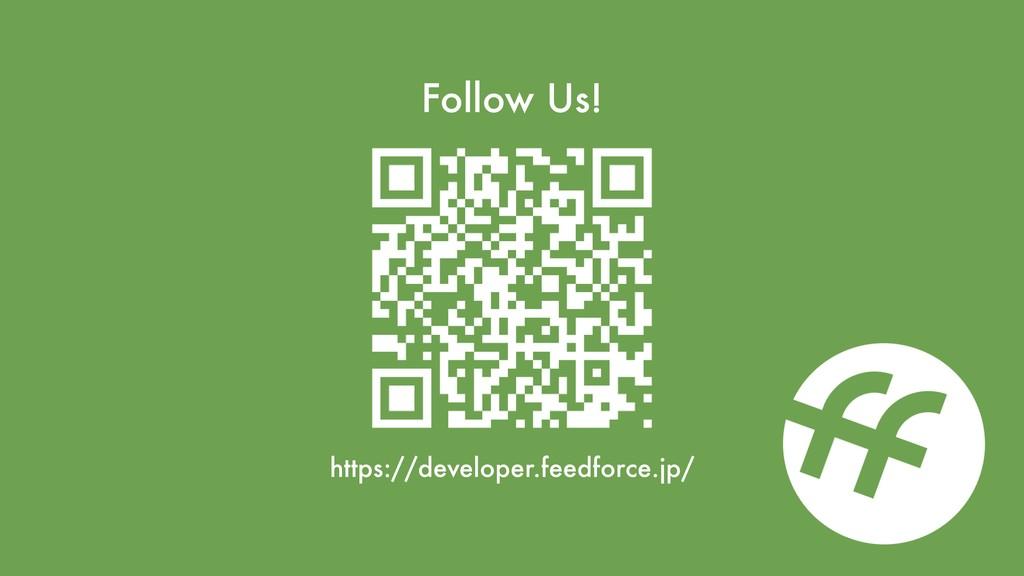 Follow Us! https://developer.feedforce.jp/