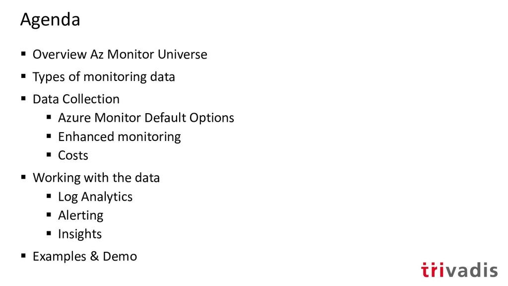 Agenda ▪ Overview Az Monitor Universe ▪ Types o...